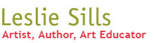 Leslie Sills, Artist, Author, Art Educator